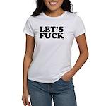 Lets fuck Women's T-Shirt