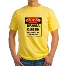 CAUTION Drama Queen T-Shirt