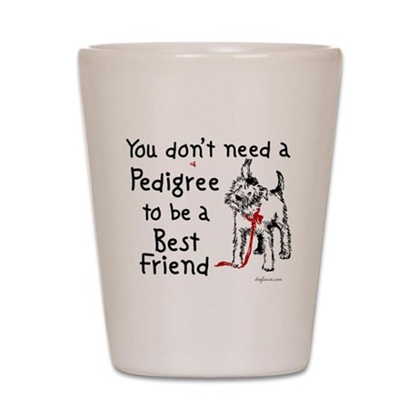 No Pedigree Needed Shot Glass