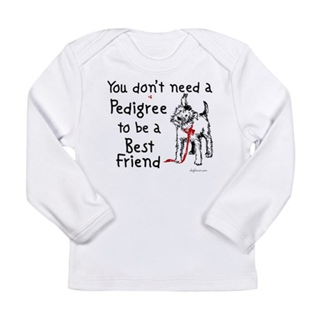 No Pedigree Needed Long Sleeve Infant T-Shirt