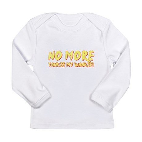 No More Yankie Long Sleeve Infant T-Shirt
