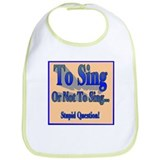 To Sing or Not to Sing Kid's Bib