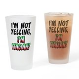 I'm Not Yelling I'm Italian Drinking Glass