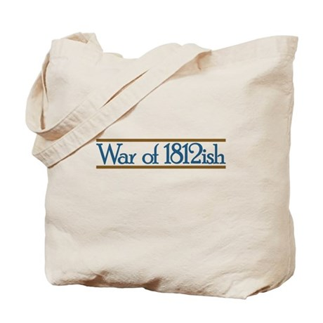War of 1812ish Tote Bag