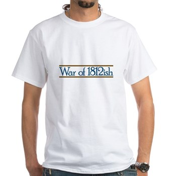 The Lasting Legacy of the War of 1812 - War of 1812ish - T-shirt