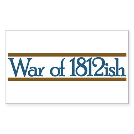 War of 1812ish Sticker (Rectangle 10 pk)