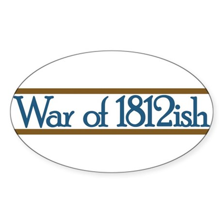 War of 1812ish Sticker (Oval 50 pk)