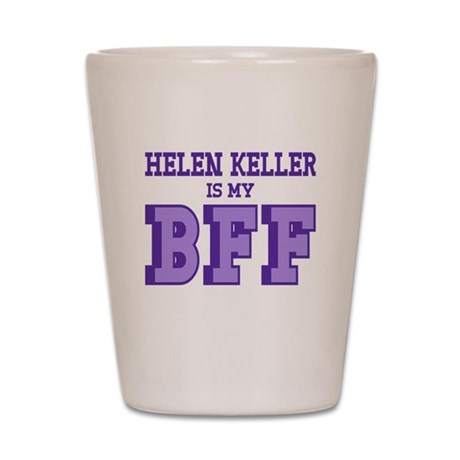 Helen Keller BFF Shot Glass