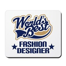 Fashion Designer Gift (Worlds Best) Mousepad
