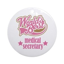 Medical Secretary Gift (Worlds Best) Ornament (Rou