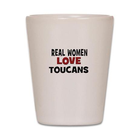 Real Women Love Toucans Shot Glass