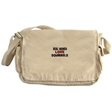 Real Women Love Squirrels Messenger Bag