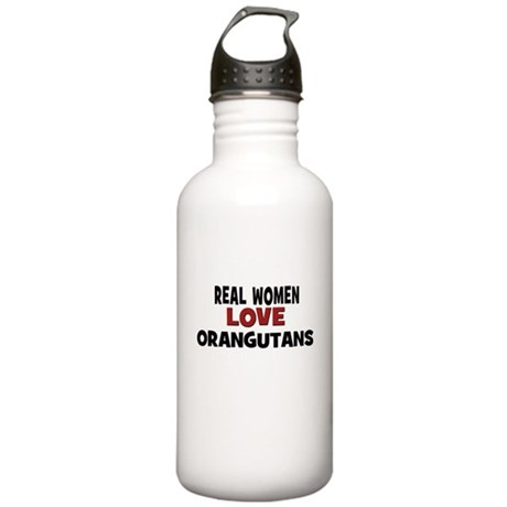 Real Women Love Orangutans Stainless Water Bottle