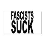 Fascists Suck Car Magnet 20 x 12