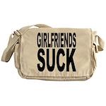 Girlfriends Suck Messenger Bag