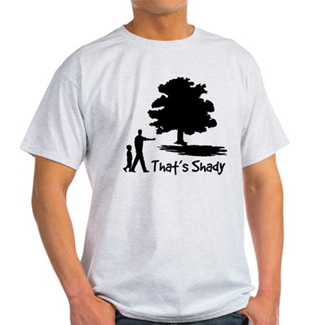That's Shady Light T-Shirt