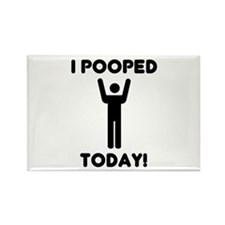 I pooped today Rectangle Magnet