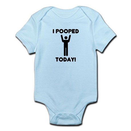 I pooped today Infant Bodysuit
