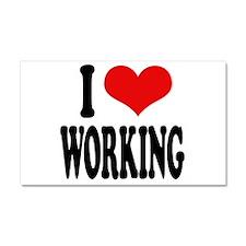 I Love Working Car Magnet 20 x 12