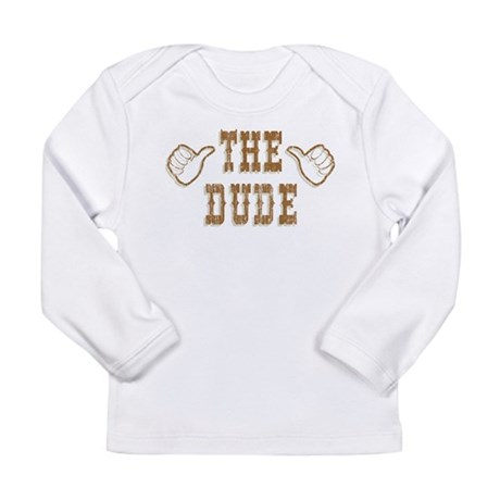 The Dude Long Sleeve Infant T-Shirt
