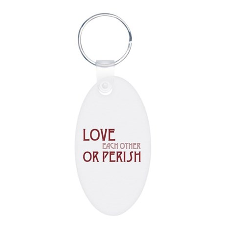 Love or Perish Aluminum Oval Keychain