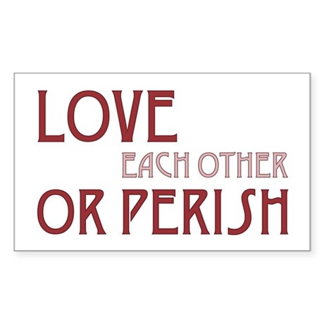 Love or Perish Rectangle Sticker