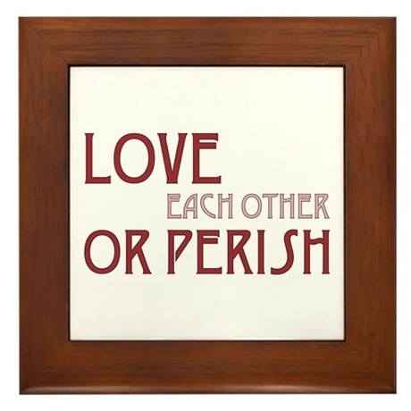 Love or Perish Framed Tile