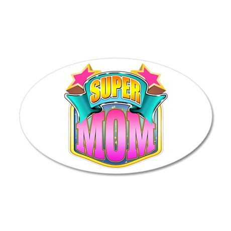 Pink Super Mom 22x14 Oval Wall Peel