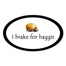 I brake for haggis - Oval Decal