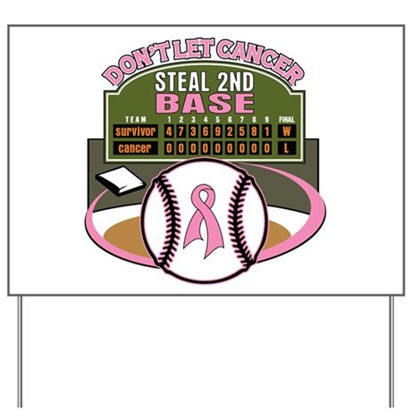 Dont Let Cancer Steal 2nd Base Yard Sign