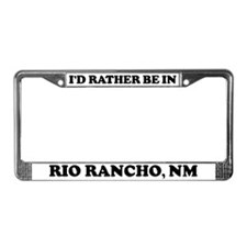 Rather be in Rio Rancho License Plate Frame