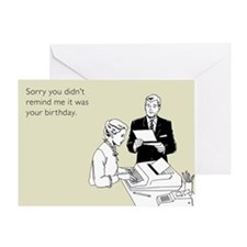 Remind Me It Was Your Birthday Greeting Card