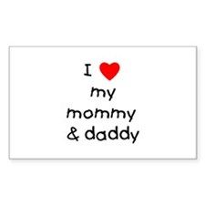 I love my mommy & daddy Rectangle Decal