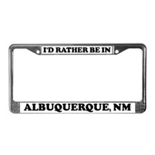 Rather be in Albuquerque License Plate Frame