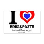 I love Breakfast 22x14 Wall Peel