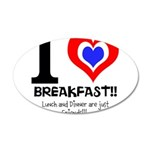 I love Breakfast 38.5 x 24.5 Oval Wall Peel