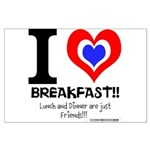 I love Breakfast Large Poster