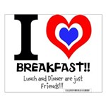 I love Breakfast Small Poster