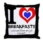 I love Breakfast Throw Pillow