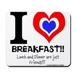 I love Breakfast Mousepad