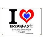 I love Breakfast Banner