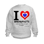 I love Breakfast Kids Sweatshirt