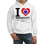 I love Breakfast Hooded Sweatshirt