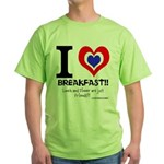 I love Breakfast Green T-Shirt