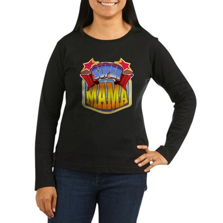 Super Mama Women's Long Sleeve Dark T-Shirt