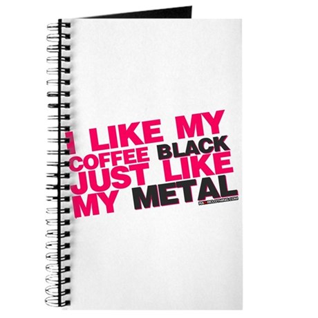 I Like My Coffee Black Just Like My Metal Journal