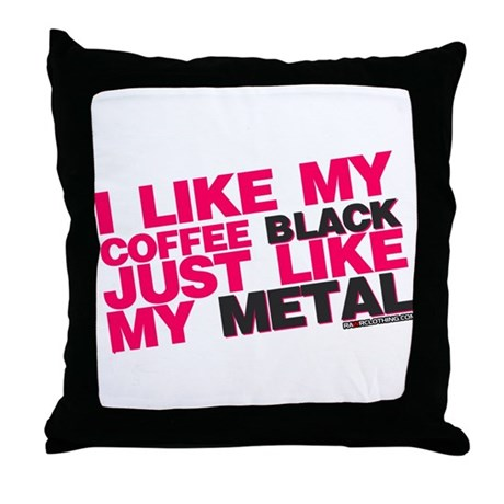 I Like My Coffee Black Just Like My Metal Throw Pi