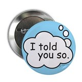 "I told you so. 2.25"" Button (10 pack)"
