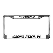 Famous in Virginia Beach License Plate Frame