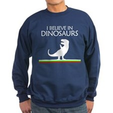 I Believe In Dinosaurs - T-Re Sweatshirt